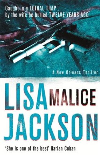 Jackson, Lisa / Malice : New Orleans series, book 6