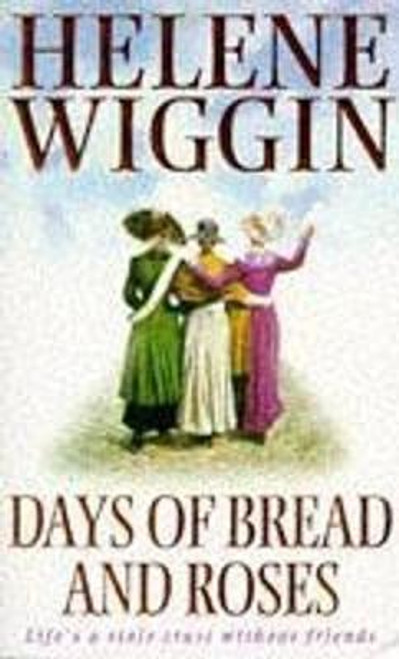Wiggin, Helene / Days of Bread and Roses