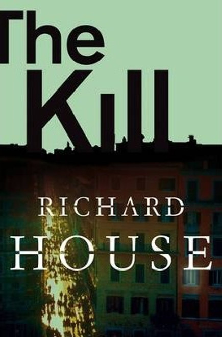 House, Richard / The Kill : The Kills Part 3