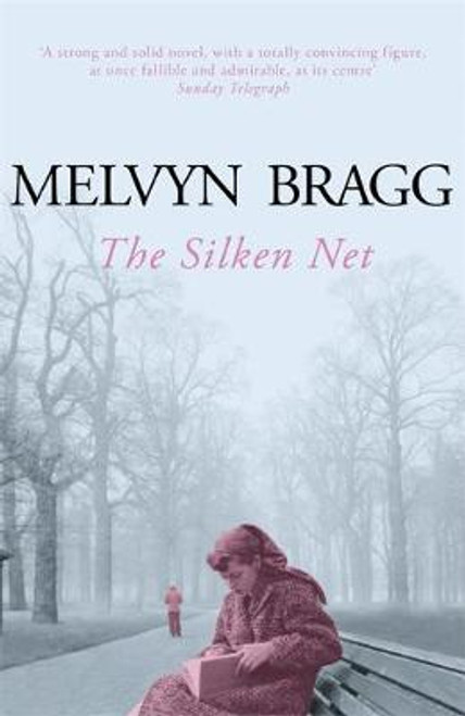 Bragg, Melvyn / The Silken Net