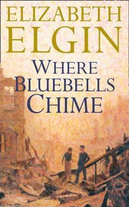 Elgin, Elizabeth / Where Bluebells Chime