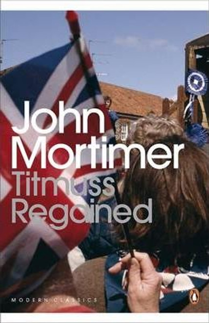 Mortimer, John / Titmuss Regained
