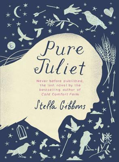 Gibbons, Stella / Pure Juliet