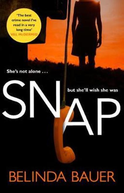 Bauer, Belinda / Snap : The Sunday Times Bestseller