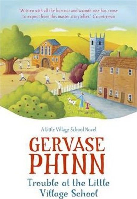 Phinn, Gervase / Trouble at the Little Village School : Book 2 in the life-affirming Little Village School series