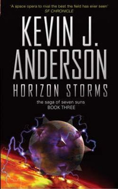 Anderson, Kevin J. / Horizon Storms : The Saga Of Seven Suns