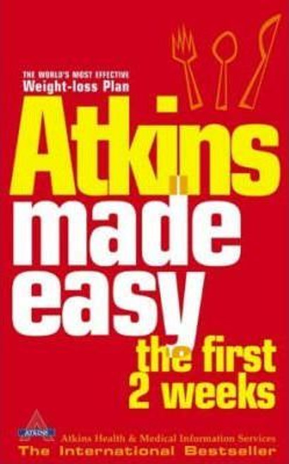 Atkins / Atkins Made Easy : The First 2 Weeks