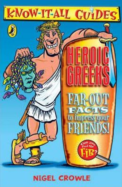 Crowle, Nigel / Heroic Greeks : Far-out Facts to Impress Your Friends!