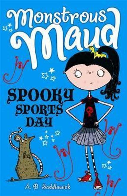 Saddlewick, A. B. / Monstrous Maud: Spooky Sports Day