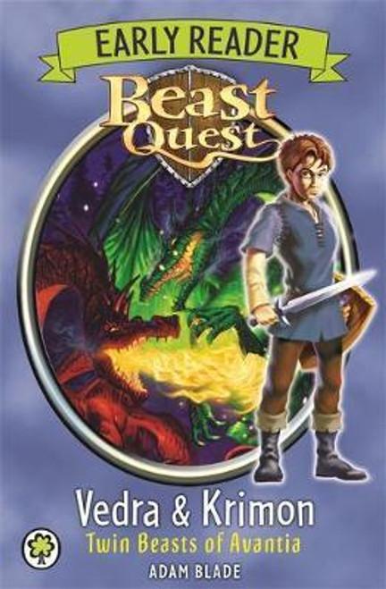 Blade, Adam / Beast Quest Early Reader: Vedra & Krimon Twin Beasts of Avantia