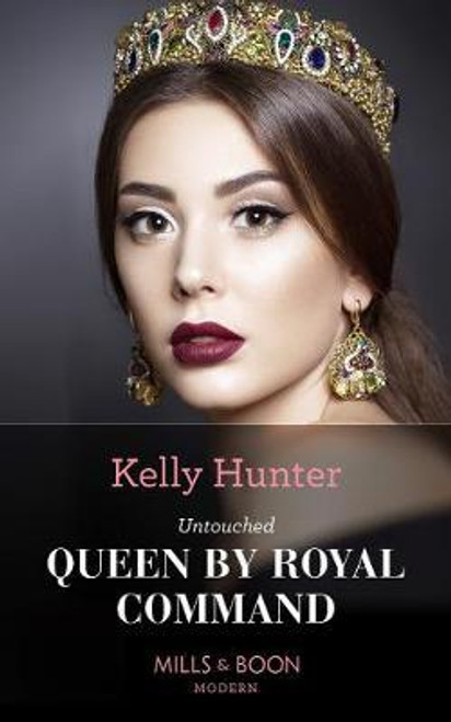 Mills & Boon / Modern / Untouched Queen By Royal Command