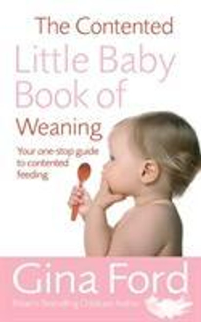 Ford, Gina / The Contented Little Baby Book Of Weaning (Large Paperback)
