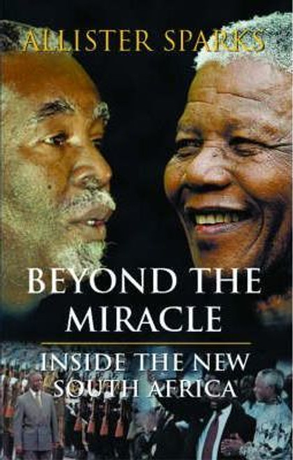 Sparks, Allister / Beyond The Miracle : Inside the New South Africa (Large Paperback)