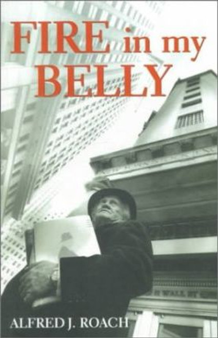 Roach, Alfred J. / Fire in My Belly (Large Paperback)