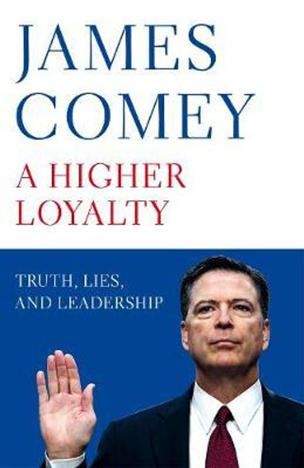 Comey, James B. / A Higher Loyalty : Truth, Lies, and Leadership (Large Paperback)