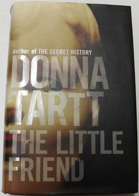 Tartt, Donna - The Little Friend - HB 1st Edition - 2002