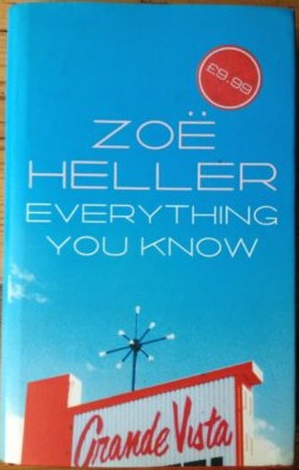 Heller, Zoe - Everything You Know - HB - 1999 - 1st Edition