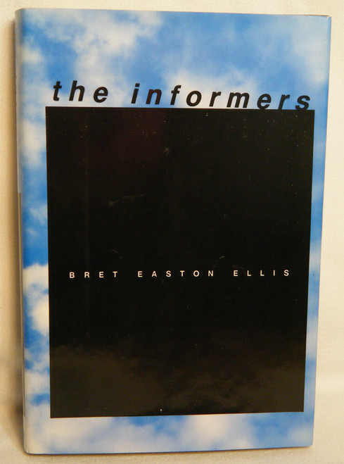 Ellis, Bret Easton - The Informers - HB 1st US Edition - 1994