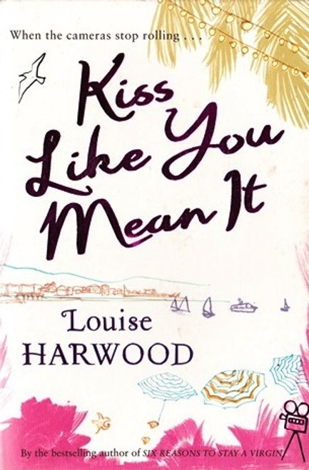 Harwood, Louise / Kiss Like You Mean It