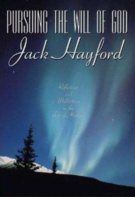Hayford, Jack W / Pursuing the Will of God (Hardback)