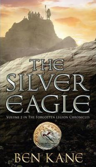 Kane, Ben / The Silver Eagle (Hardback) ( Forgotten Legion - Book 2 )