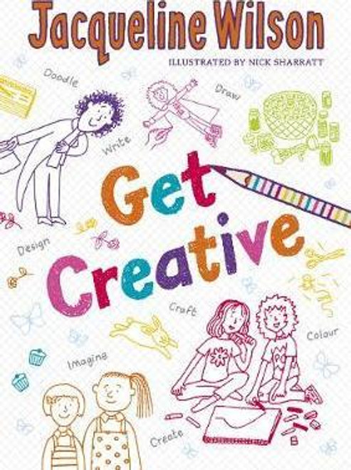 Wilson, Jacqueline - Get Creative - PB - BRAND NEW - Illustrated Nick Sharratt - Activity Journal