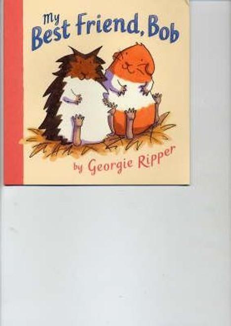Ripper, Georgie / My Best Friend, Bob (Children's Picture Book)