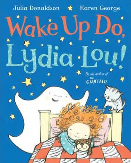 Donaldson, Julia / Wake Up Do, Lydia Lou! (Children's Picture Book)