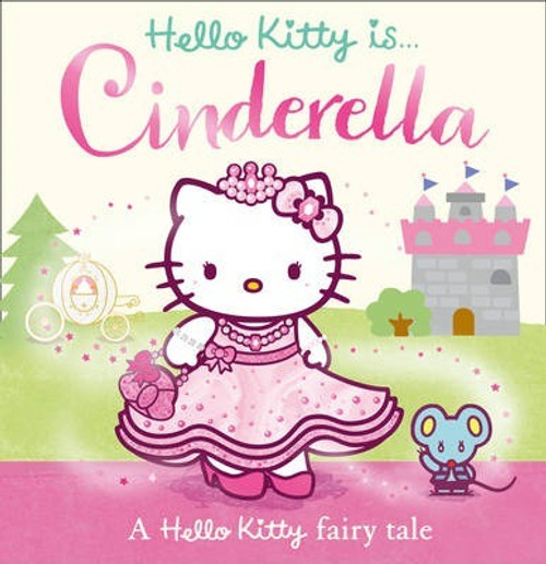 Hello Kitty is Cinderella (Children's Picture Book)