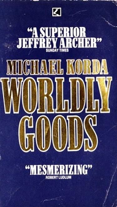 Korda, Michael / Worldly Goods
