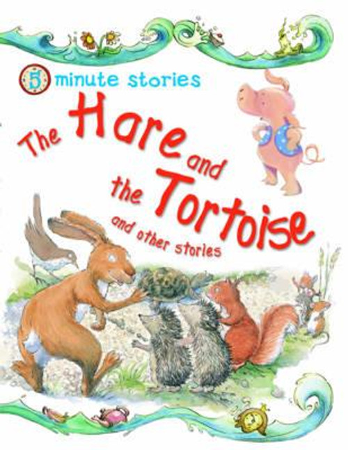 Kelly, Miles / Five Minute Stories - the Hare & the Tortoise (Children's Picture Book)