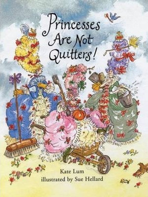 Lum, Kate / Princesses are Not Quitters (Children's Picture Book)