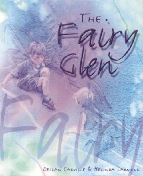 Carville, Declan / The Fairy Glen (Children's Picture Book)