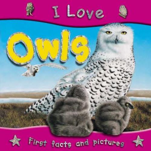 Parker, Steve / I Love Owls (Children's Picture Book)