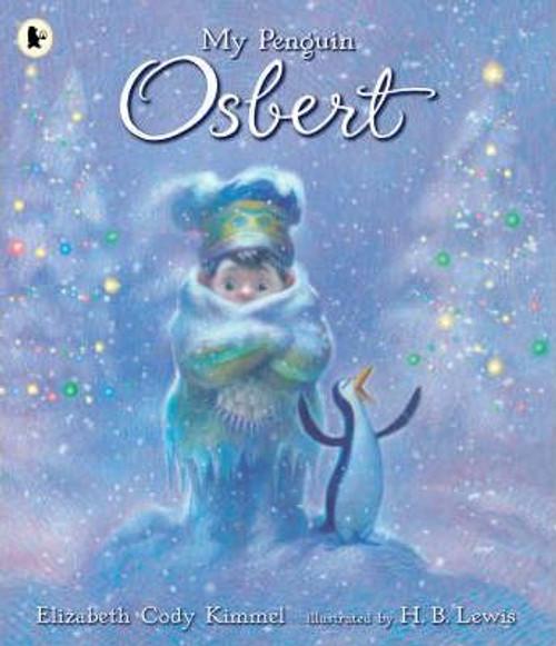 Kimmel, Elizabeth Cody / My Penguin Osbert (Children's Picture Book)