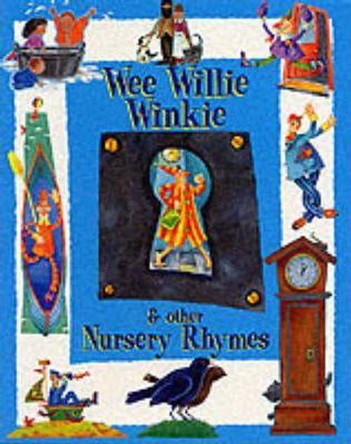 Wee Willie Winkie and Other Nursery Rhymes (Children's Picture Book)