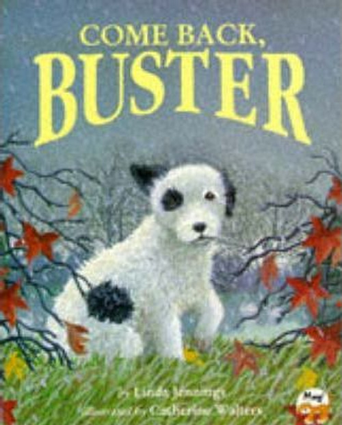 Jennings, Linda / Come Back, Buster (Children's Picture Book)
