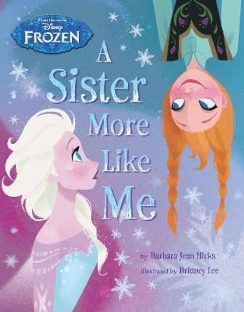 Hicks, Barbara Jean / Disney Frozen A Sister More Like Me (Children's Picture Book)
