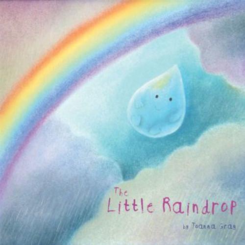 Gray, Joanna / The Little Raindrop (Children's Picture Book)