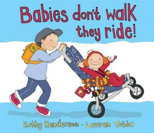Henderson, Kathy / Babies Don't Walk They Ride (Children's Picture Book)