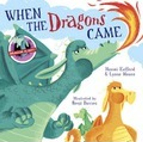 Moore, Lynne / When the Dragons Came (Children's Picture Book)