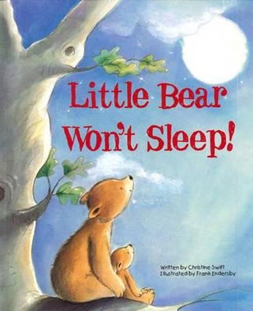 Swift, Christine / Picture Flat: Little Bear Wont Sleep (Children's Picture Book)