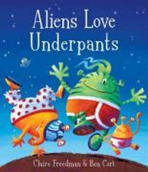 Freedman, Claire / Aliens Love Underpants! (Children's Picture Book)