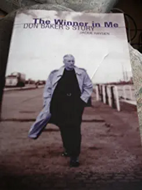Hayden, Jackie / The Winner in Me: Don Baker's Story