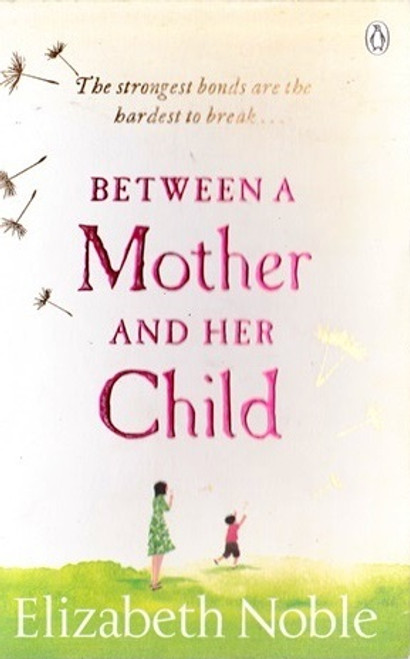Noble, Elizabeth / Between a Mother and her Child
