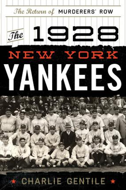 Gentile, Charlie / The 1928 New York Yankees : The Return of Murderers' Row (Large Paperback)