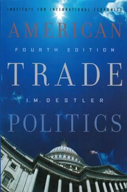 Destler, I. M. / American Trade Politics (Large Paperback)
