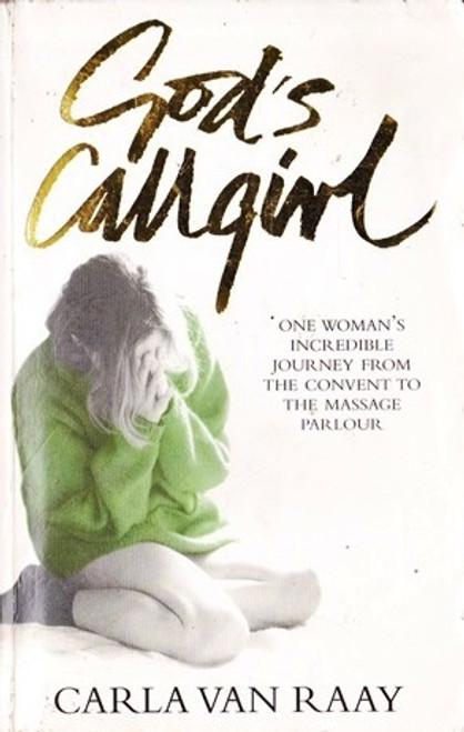van Raay, Carla / God's Callgirl