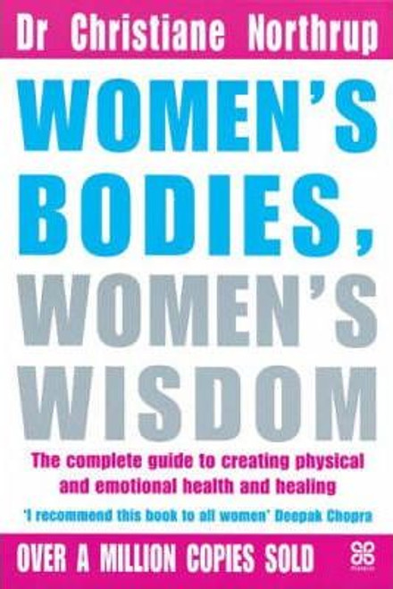 Northrup, Christiane / Women's Bodies, Women's Wisdom : The Complete Guide To Women's Health And Wellbeing (Large Paperback)