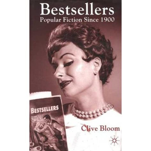 Bloom, Clive - Bestsellers : Popular Fiction Since 1900 - PB - 2002